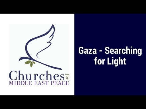 Churches for Middle East Peace Webinar: Gaza - Searching for Light