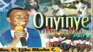 Onyinye Mụọ Nsọ (Gift of the Holy Spirit) Part 2 - Father Mbaka mp3
