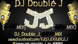 DJ Double J MIX DEMO no001- coming soon 10월 10일 정식 mixset 업로드 최신 클럽 노래 club music