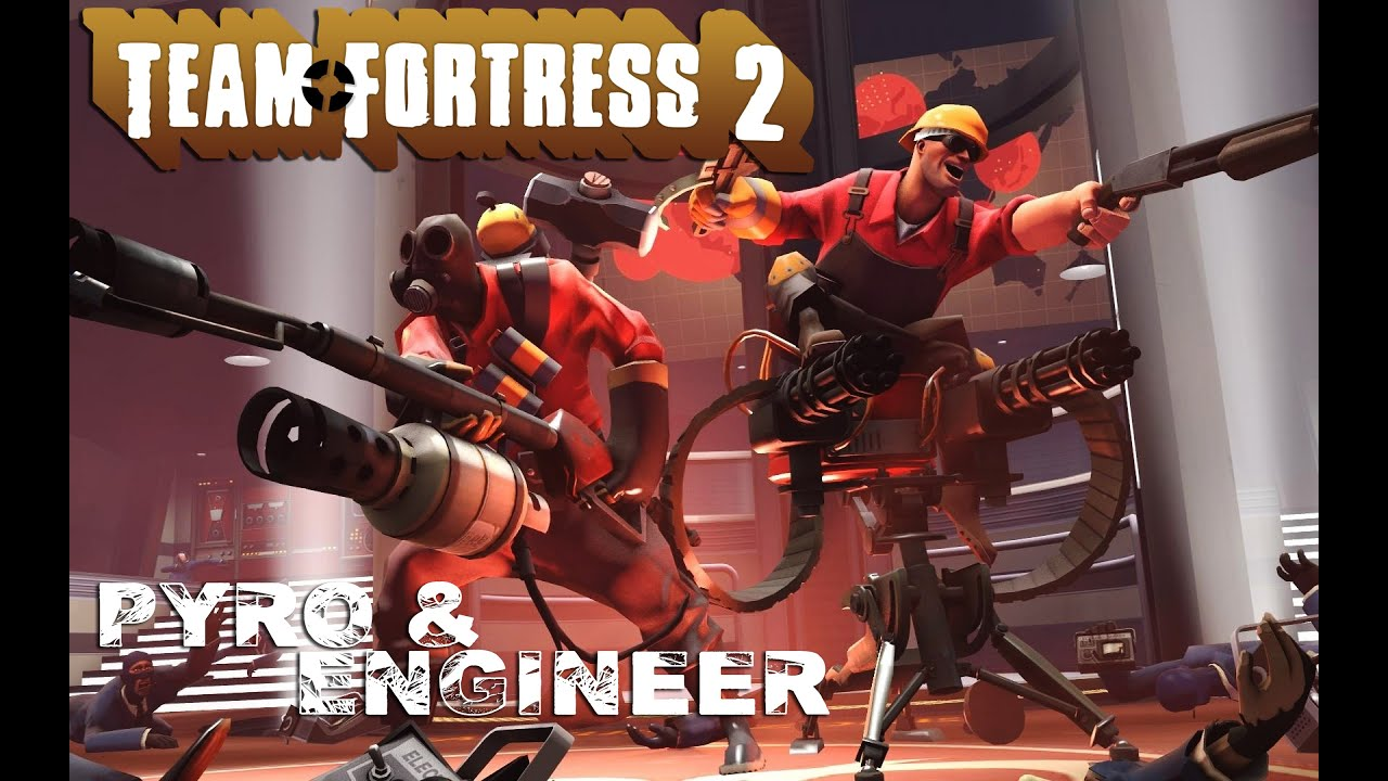Team Fortress 2 Pyro Engineer One Of The Best Teams Youtube