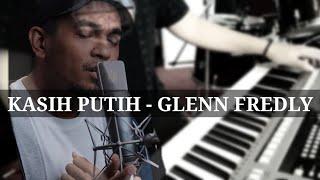 Download KASIH PUTIH - GLENN FREDLY