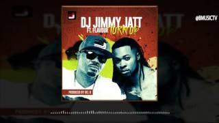 DJ Jimmy Jatt Ft. Flavour - Turn Up (OFFICIAL AUDIO 2016)