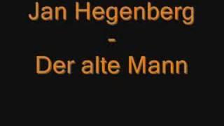 Jan Hegenberg - Der alte Mann