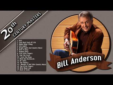 Best Of Bill Anderson Greatest Country Music Hits - Old Country Songs