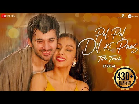 Pal Pal Dil Ke Paas – Title Song | Lyrical | Karan Deol, Sahher Bambba | Arijit Singh, Parampara Mp3
