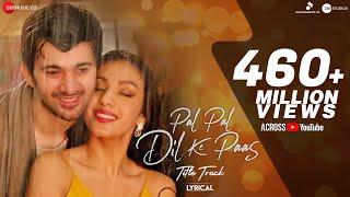 Pal Pal Dil Ke Paas - Title Song al Karan Deol Sahher Bambba Arijit Singh Parampara