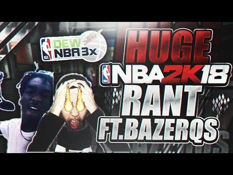 HUGE NBA 2K18 RANT FT. BAZERQZ!! 😡 • WORST NBA 2K EVER?? 🤢 • THE VENUE IS A HUGE FLOP SMH 🤦🏼♂️