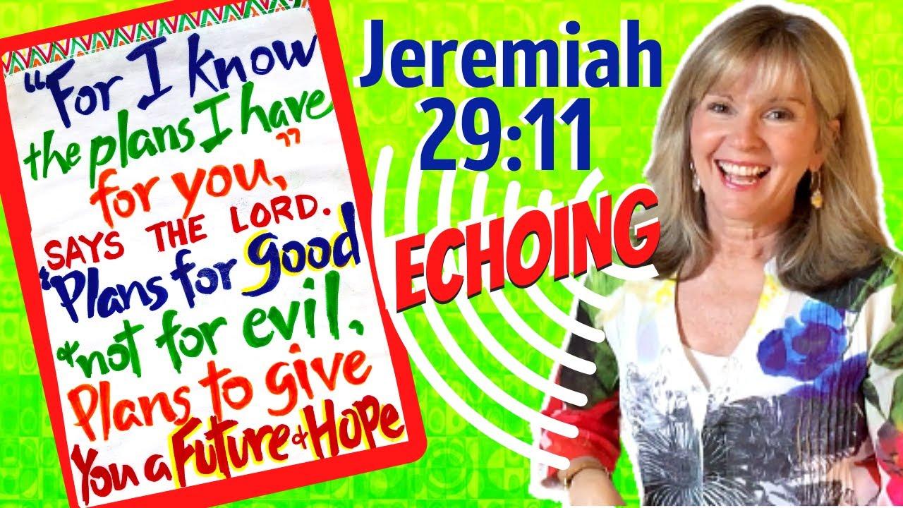 teaching a bible memory verse by echoing jeremiah 29 11