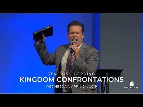 Rev. Josh Herring – Kingdom Confrontations