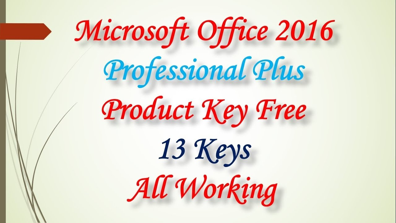 Microsoft Office 2016 Professional Plus Product Key Free, 13 Keys All  Working   !!