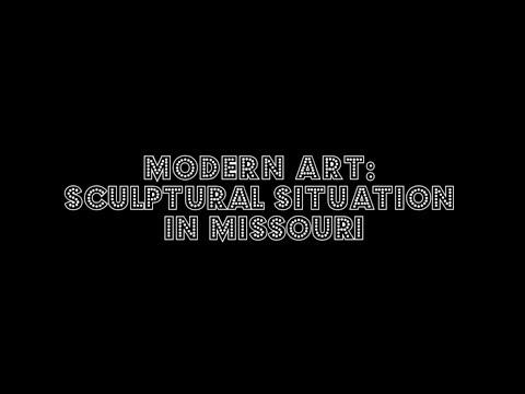 Modern Art: Sculptural Situation in Missouri