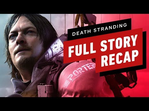 Death Stranding In 15 Minutes - Full Story Recap