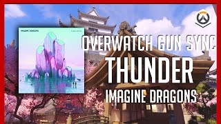 Imagine Dragons Thunder | Overwatch GUN SYNC
