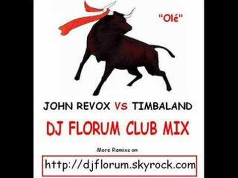 "John Revox Vs Timbaland ""Olé"" (DJ FLORUM CLUB MIX)"