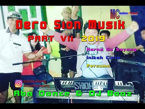 Dero Sion Music Part VII 2019 Aba Dance N DJ Boaz Karna Su Sayang (Full Versi)