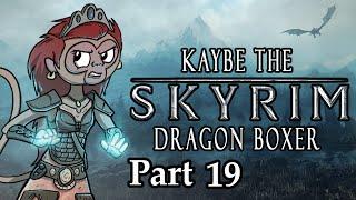 Kaybe The Skyrim Dragon Boxer: Part 19