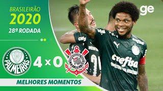 PALMEIRAS 4 X 0 CORINTHIANS | MELHORES MOMENTOS | 28ª RODADA BRASILEIRÃO 2020 | ge.globo