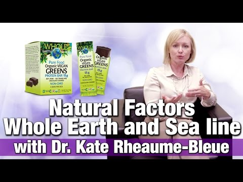 Natural Factors Whole Earth and Sea line With Dr. Kate Rheaume-Bleue