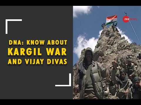 DNA: All you need to know about Kargil war and Vijay Divas