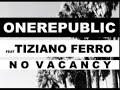 Onerepublic No Vacancy Ft Tiziano Ferro mp3