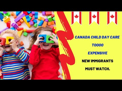 Canada Child Day Care ! Too Expensive