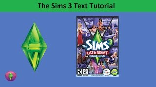 The Sims 3 Text Tutorial: Late Night expansion pack
