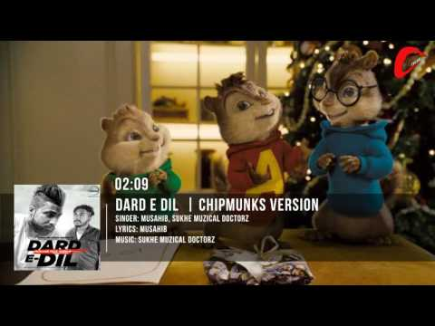 Dard-E-Dil | Musahib Feat Sukhe Muzical Doctorz | Chipmunks Version