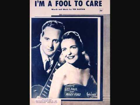 Les Paul and Mary Ford - I'm a Fool to Care (1954)