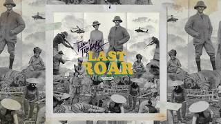 Download Mp3 Tuan Tigabelas - Last Roar
