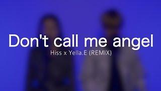 Ariana Grande, Miley Cyrus, Lana Del Rey - Don't Call Me Angel (Hiss X Yella.E Remix) | BEATPELLA
