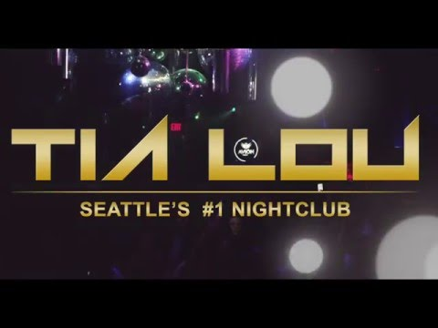 Tia Lou Seattle's #1 Nightclub