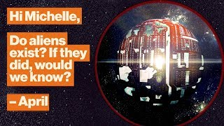 Do aliens exist? If they did, would we know? | NASA astronomer Michelle Thaller | Big Think