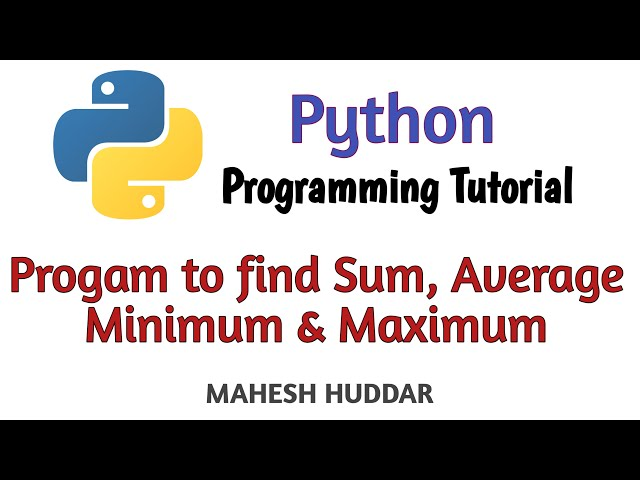 Python Program to find Minimum number, Maximum number, Sum and the Average of numbers in the list.