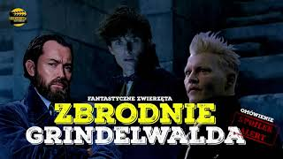 Zapętlaj Fantastyczne zwierzęta: Zbrodnie Grindelwalda - OMÓWIENIE FILMU | 300Kultura
