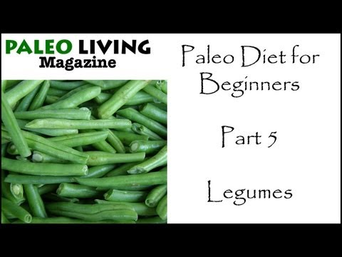 Paleo Diet for Beginners - Part 5 - Legumes