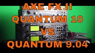 AXE FX II Quantum 10 vs Quantum 9.04 Firmware - Ares Modeling