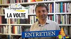 Paroles d'éditeur : Interview de Mathias Echenay, des éditions La Volte