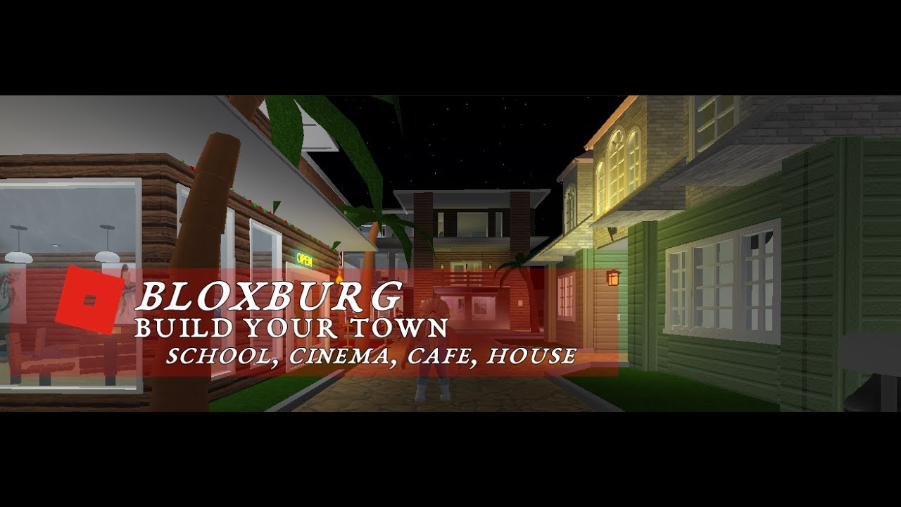 ROBLOX Welcome To Bloxburg School Cinema Cafe And House