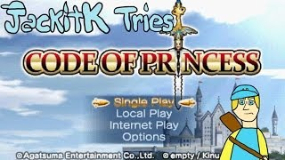 JackitK Tries - Code of Princess