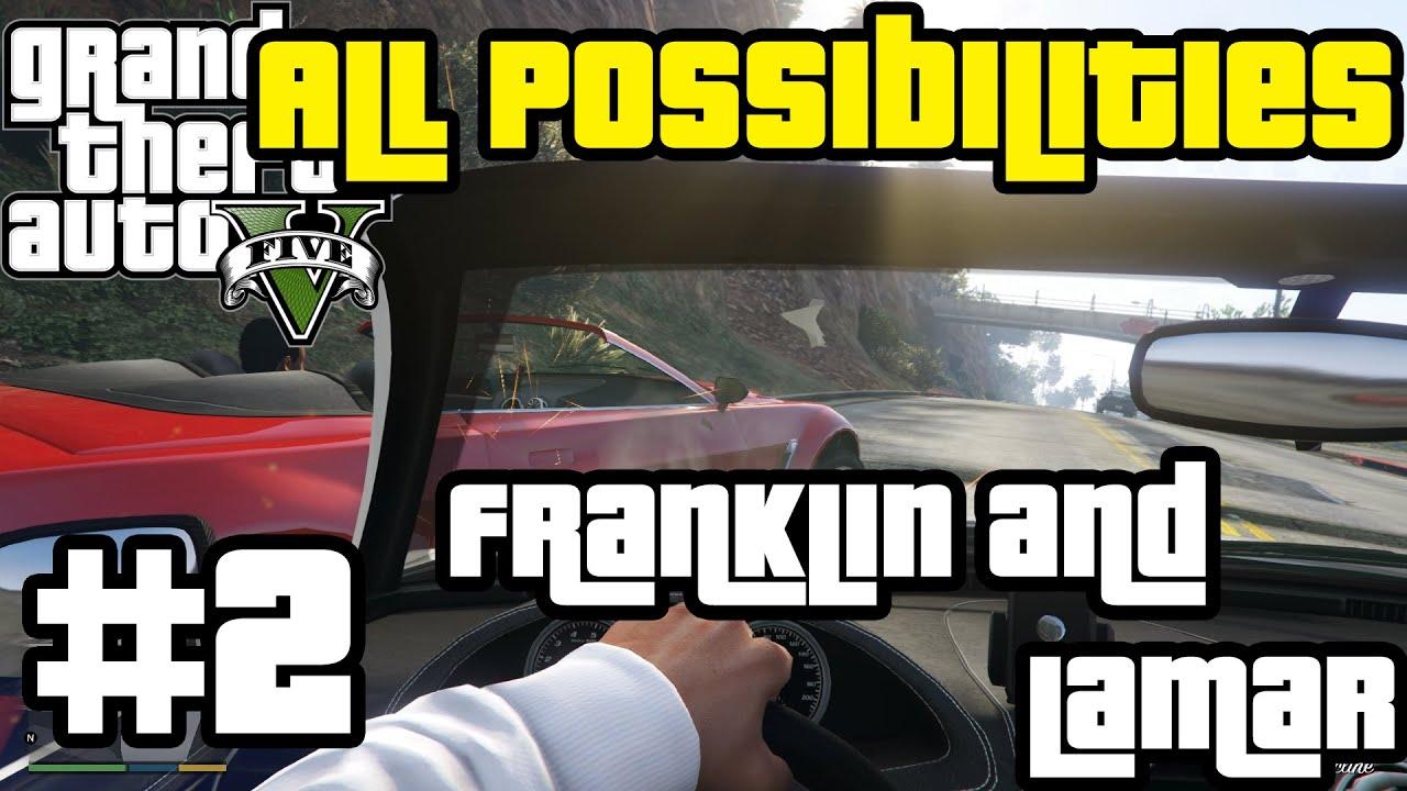 GTA V - Franklin and Lamar (All Possibilities)