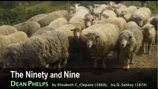 """The Ninety and Nine,""  sung by Dean Phelps"