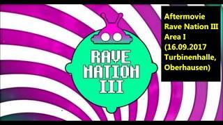 Rave Nation III 2017 Aftermovie - Area 1 (16.09.2017 Turbinenhalle, Oberhausen)