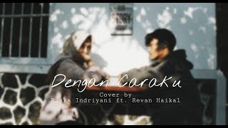 Download Lagu Dengan Caraku - Arsy Widianto, Brisia Jodie (Revan, Riska) cover Mp3