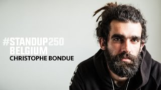 #StandUp250 Belgium - Christophe Bondue