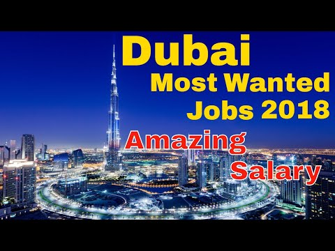 Dubai Most Wanted Jobs 2018 | Amazing Salary Package || Jobs in Dubai