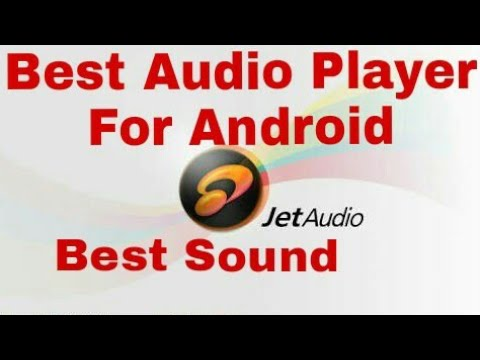 Best Music Player For Android | Jet Audio Player |