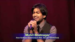 Swar Sadhana Vocal Contest 2010 - Round 7 - MAY08 - Mohit Bhatnagar  01