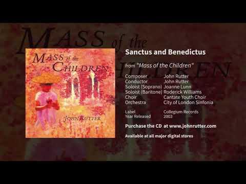 Sanctus and Benedictus - John Rutter, Joanne Lunn, Roderick Williams, Cantate Youth Choir