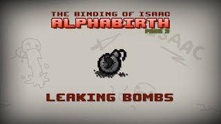Binding of Isaac: Alphabirth - Leaking Bombs