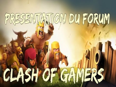 Présentation de Clash of Gamers - Forum Clash of Clans [FR]